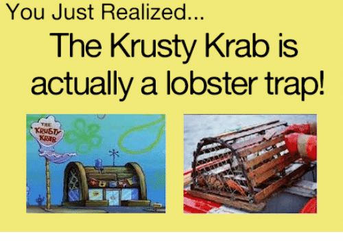 And the secret formula to Krabby pattys is crab meat- mr krab is a cannible