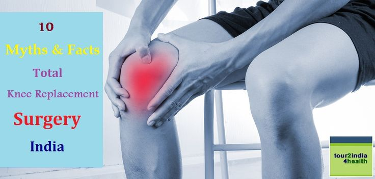 10 Myths and Facts about Total Knee Replacement Surgery in India
