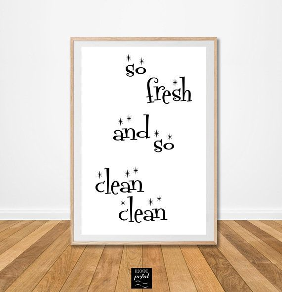 So Fresh And So Clean Clean Funny Bathroom Art Quote Above The Toilet Sign Black And White Print Printable Typography Laundry Farmhouse