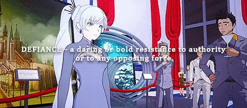 RWBY - Weiss: Defiance 'this person is the definition of this word'