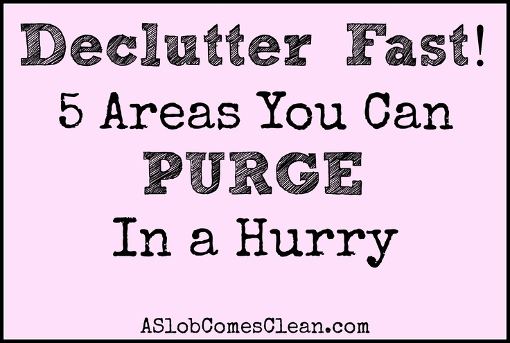 How to Declutter Fast: Five Areas You Can Purge in a Hurry