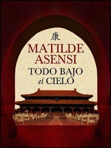 Todo bajo el cielo de Matilde Asensi, http://www.amazon.es/dp/B00EZ2TM8U/ref=cm_sw_r_pi_dp_Ggoswb16V9MMB