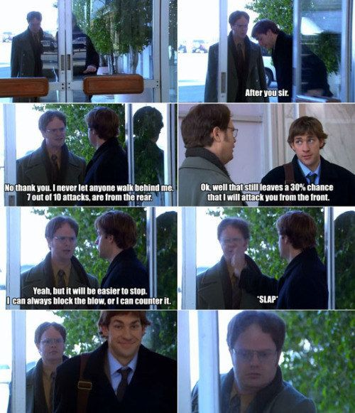 "When Jim attacked from the front. | 27 Times Jim And Dwight Were Perfect Frenemies On ""The Office"""