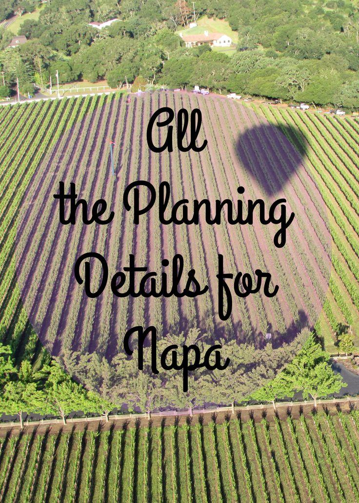 All the details you need to know to plan your trip to the Napa Valley! #Napa #WineTasting