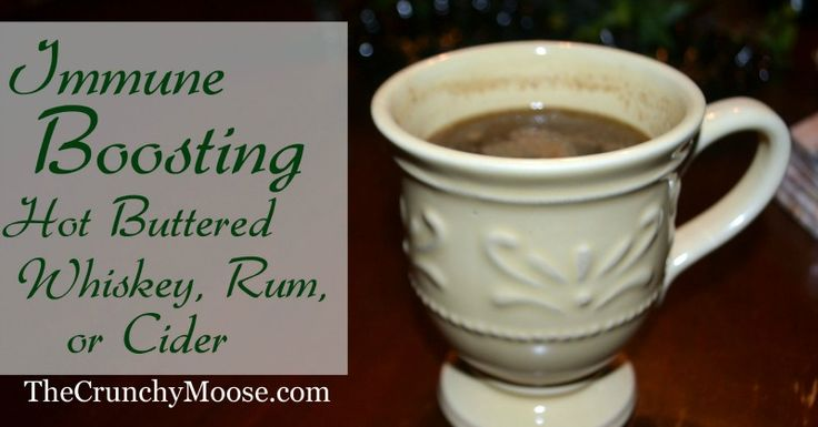... SOUNDS SO GOOD Immune Boosting Hot Buttered Whiskey, Rum, or Cider