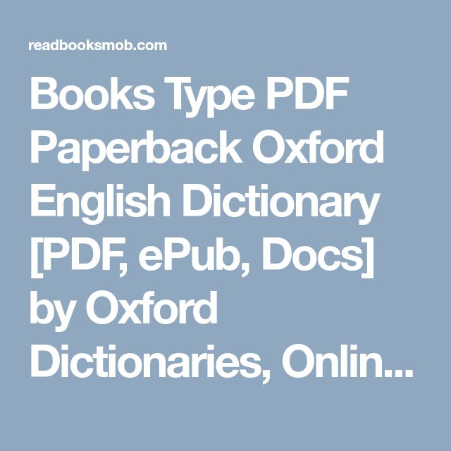 """Books Type PDF Paperback Oxford English Dictionary [PDF, ePub, Docs] by Oxford Dictionaries, Online Full Collection """"Click Visit button"""" to access full FREE ebook"""