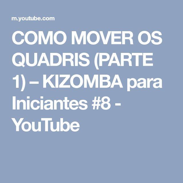 COMO MOVER OS QUADRIS (PARTE 1) – KIZOMBA para Iniciantes #8 - YouTube
