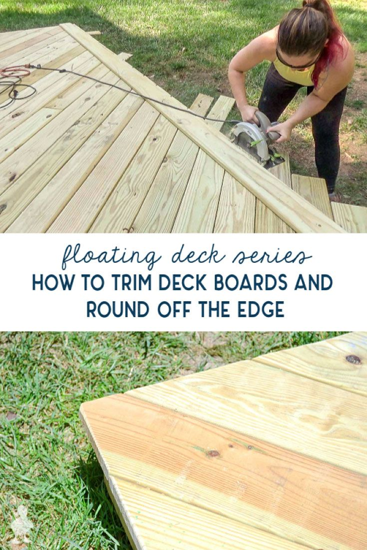 Diy Floating Deck Part 4 Trimming Deck Boards And Rounding The Edges Floating Deck Diy Deck Building A Floating Deck