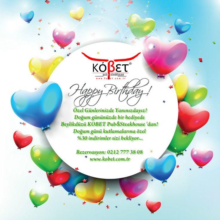 Özel günlerinizde yanınızdayız! Doğum gününüzde bir hediyede Beylikdüzü KOBET Pub&Steakhouse 'dan! Doğum günü kutlamalarına özel %30 indirimler sizi bekliyor...  Rezervasyon: 0212 777 38 08  www.kobet.com.tr