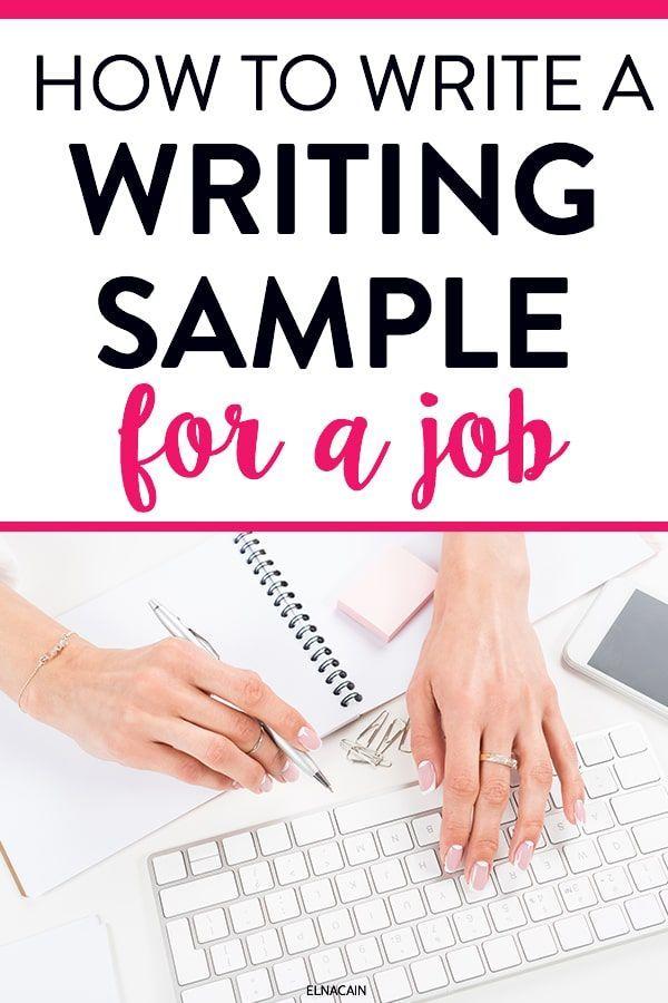 How To Write A Writing Sample For A Job Elna Cain Freelance Writing Jobs Writing Jobs Freelance Writing