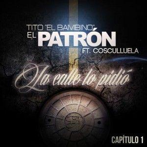 Tito El Bambino Ft. Cosculluela – La Calle Lo Pidió (Capítulo 1) via #FullPiso