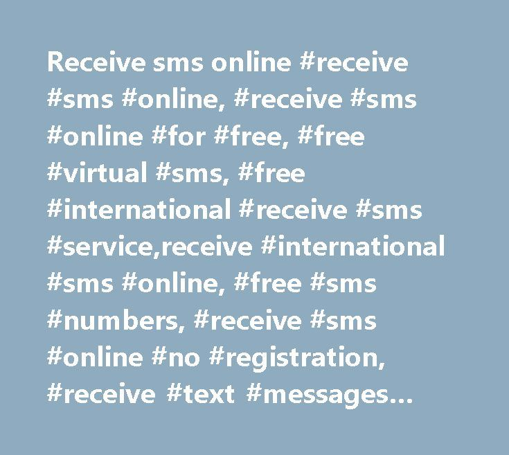Receive sms online #receive #sms #online, #receive #sms #online #for #free, #free #virtual #sms, #free #international #receive #sms #service,receive #international #sms #online, #free #sms #numbers, #receive #sms #online #no #registration, #receive #text #messages #online #for #free http://portland.remmont.com/receive-sms-online-receive-sms-online-receive-sms-online-for-free-free-virtual-sms-free-international-receive-sms-servicereceive-international-sms-online-free-sms-numbers-2/  # Receive…