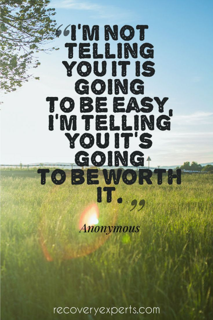 "Addiction Recovery Quote:  I'm not telling you it is going to be easy, I'm telling you it's going to be worth it. | Check out this blog entitled 'Re-Defining ""Normal"" During Recovery' - recoveryexperts.c..."
