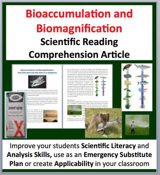 Bioaccumulation and Biomagnification: How they work and why they're so dangerous - A Grade 8 and Up Science Reading Article.   This resource covers the following topics: - Pollution - Bioaccumulation - Biomagnification - The health effects of bioaccumulation and biomagnification - Connecting Bioaccumulation and Biomagnification - Case Study: DDT