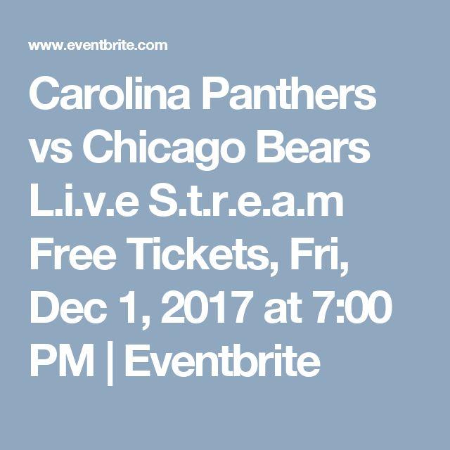 Carolina Panthers vs Chicago Bears L.i.v.e S.t.r.e.a.m Free Tickets, Fri, Dec 1, 2017 at 7:00 PM | Eventbrite