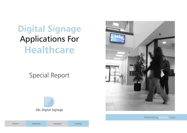 S&L Digital Signage – Applications for Healthcare - Special Report (PIN0315)