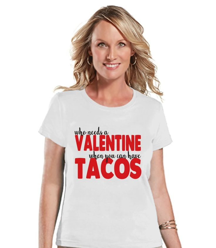 ladies valentine shirt funny tacos valentines shirt womens valentines day shirt valentines gift - Valentines Day Shirts Ladies