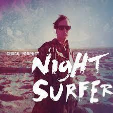 Chuck Prophet Night Surfer reviewed