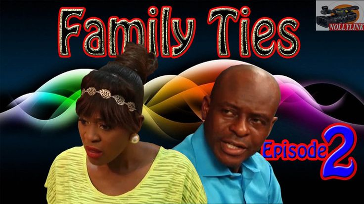 Family Ties Episode 2- 2016 Latest Nigerian Nollywood Movie