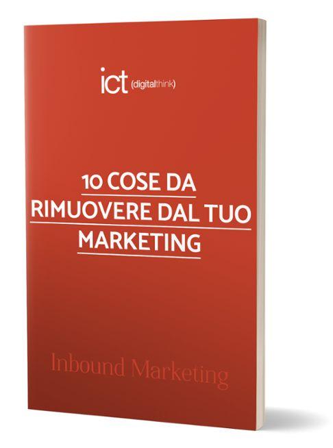 eBook: 10 cose da rimuovere dal tuo marketing, che ti fanno perdere un sacco di tempo e ti drenano risorse