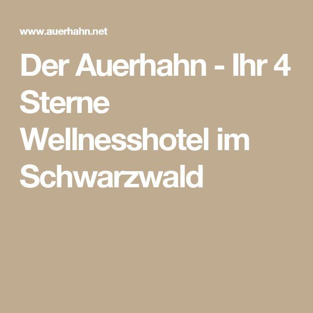 Der Auerhahn - Ihr 4 Sterne Wellnesshotel im Schwarzwald