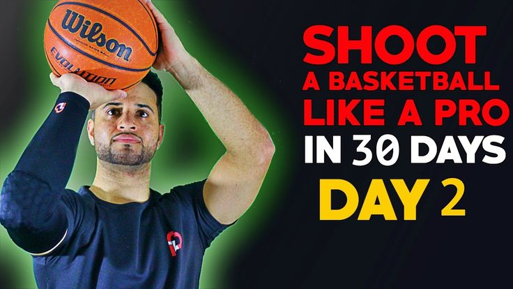Shoot A Basketball Like A Pro In 30 Days - Day 2