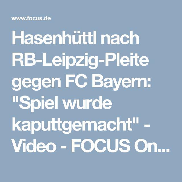 """Hasenhüttl nach RB-Leipzig-Pleite gegen FC Bayern: """"Spiel wurde kaputtgemacht"""" - Video - FOCUS Online"""