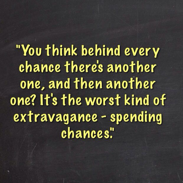 You think behind every chance there's another one. Hope floats quotes
