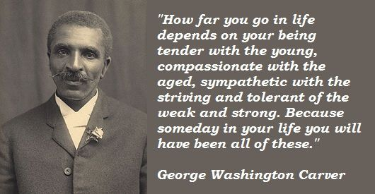 George Washington Carver- he is one of my favorite people. He was so brilliant and ahead of his time...please look him up! He invented so many things we use!