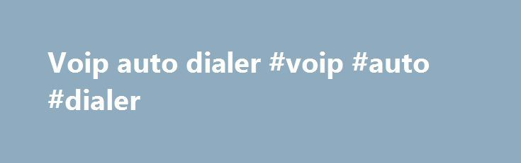 Voip auto dialer #voip #auto #dialer http://albuquerque.remmont.com/voip-auto-dialer-voip-auto-dialer/  # SIP, the session initiation protocol, is the IETF protocol for VOIP and other text and multimedia sessions, like instant messaging, video, online games and other services. This document describes Session Initiation Protocol (SIP), an application-layer control (signaling) protocol for creating, modifying, and terminating sessions with one or more participants. These sessions include…