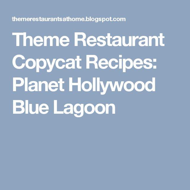 Theme Restaurant Copycat Recipes: Planet Hollywood Blue Lagoon