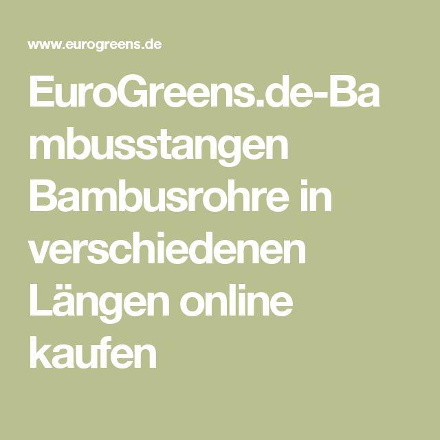 EuroGreens.de-Bambusstangen Bambusrohre in verschiedenen Längen online kaufen
