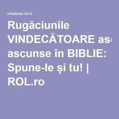 Rugăciunile VINDECĂTOARE ascunse în BIBLIE: Spune-le și tu!   ROL.ro