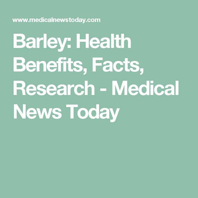 Barley: Health Benefits, Facts, Research - Medical News Today