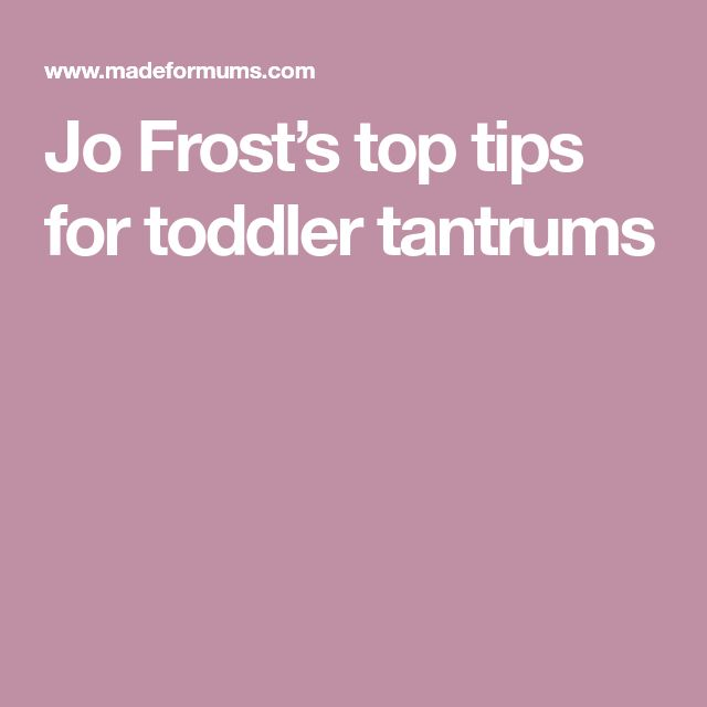 Jo Frost's top tips for toddler tantrums