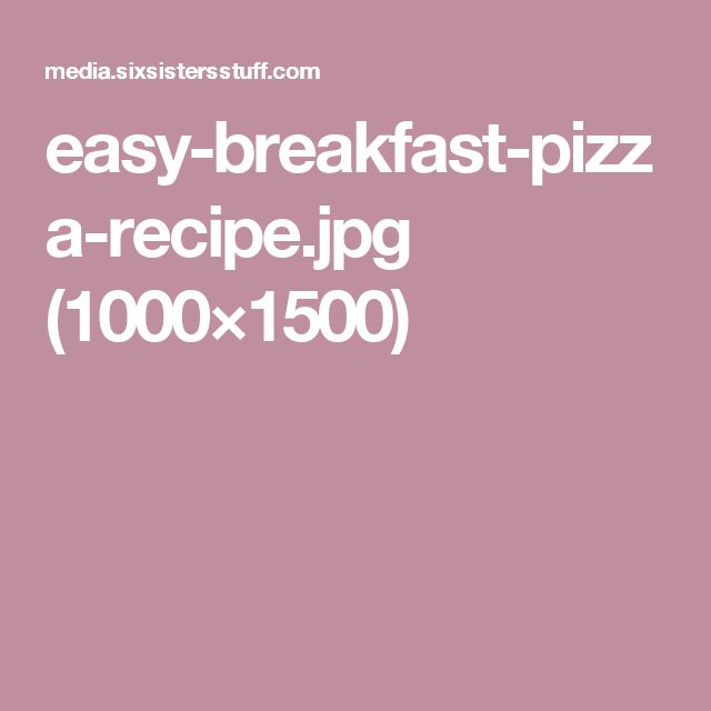 easy-breakfast-pizza-recipe.jpg (1000×1500)