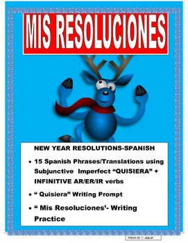 """This wonderful and exciting lesson was designed to practice Subjunctive statements using """"Quisiera"""" infinitive AR/ER/IR verbs.  Great project for the Holidays to have students come back with the filled list of their resolutions.  You can them pick five and share them with the class."""