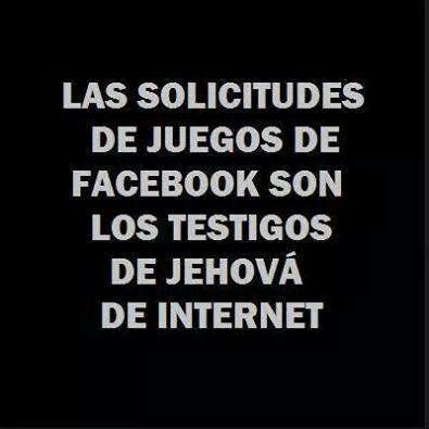 Las solicitudes de juegos de facebook son los testigos de jehová de internet #Sarcasmo