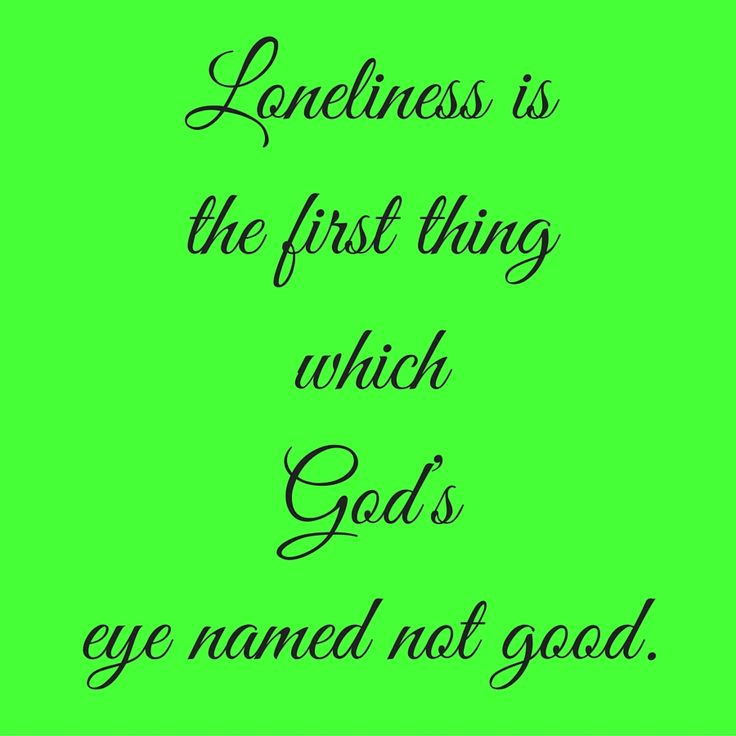 Loneliness is the first thing which God's eye named not good. #QuotesYouLove #QuoteOfTheDay #FeelingLonely #QuotesOnFeelingLonely #FeelingLonelyQuotes   Visit our website  for text status wallpapers.  www.quotesulove.com