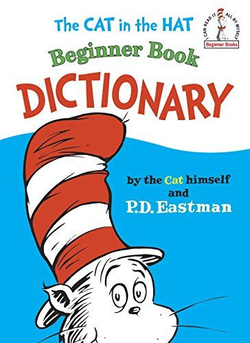 The Cat in the Hat Beginner Book Dictionary (I Can Read It All by Myself Beginner Books) $6.50 Great product!