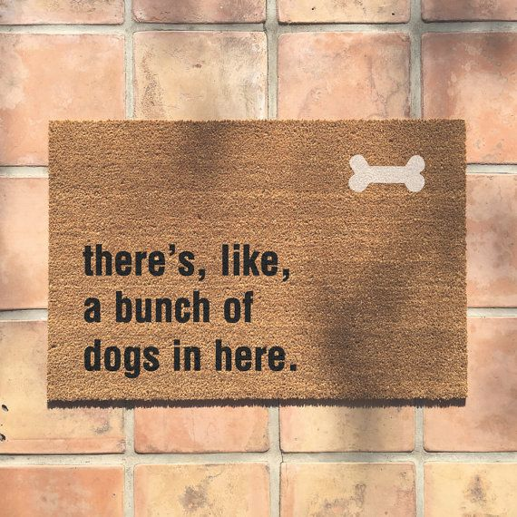 """Bunch of dogs in here"" doormat"