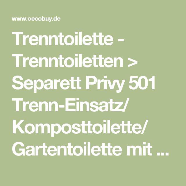 Perfect Trenntoilette Trenntoiletten ue Separett Privy Trenn Einsatz Komposttoilette Gartentoilette mit Sitz