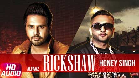 Rikshaw Lyrics by Alfaaz Feat & Yo Yo Honey Singh, New Punjabi Song 2017. The Song lyrics written, Sung and music composed by Alfaaz Feat & Yo Yo Honey Singh. Rikshaw Lyrics from Alfaaz Feat &
