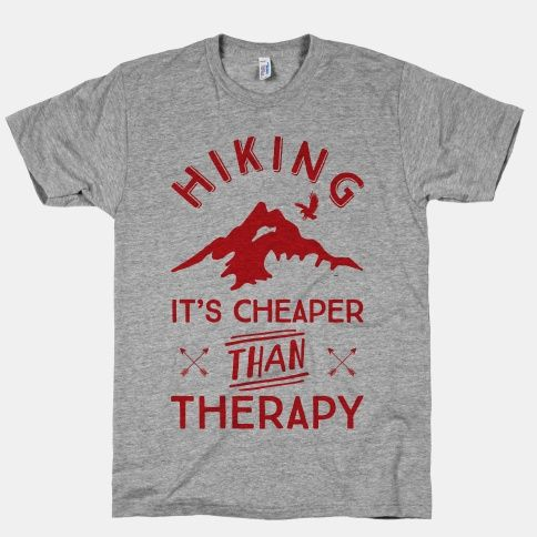 Get ready to wander trails and climb mountains any time of the year with this outdoor themed design. It's true, hiking IS cheaper than therapy, become one with nature in this awesome adventure shirt. Free U.S. shipping on all orders over $50.