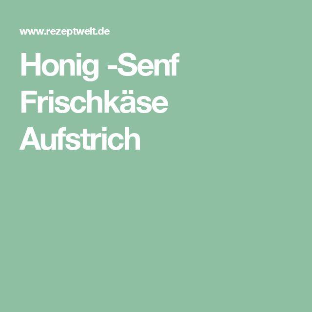 Honig -Senf Frischkäse Aufstrich