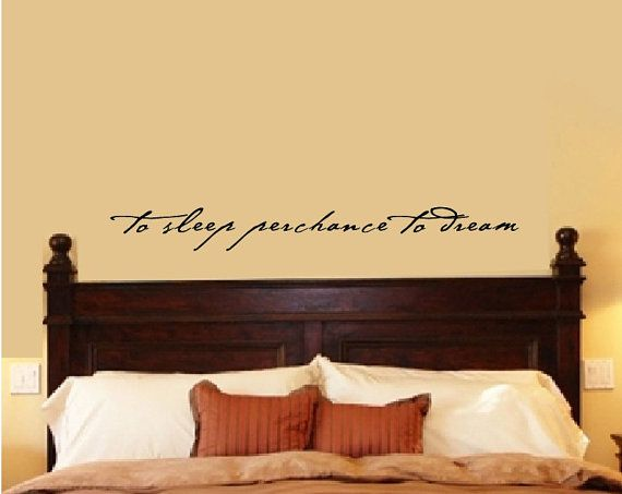 Bedroom Wall Quote Shakespeare Quote To Sleep Perchance to Dream Vinyl Wall Quote Wall Decal Home Decor Vinyl Lettering