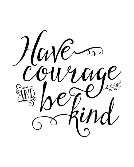 Have Courage and Be Kind Printable Art Movie by NoondaybyTracey