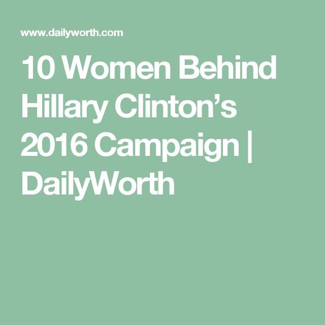 10 Women Behind Hillary Clinton's 2016 Campaign   DailyWorth