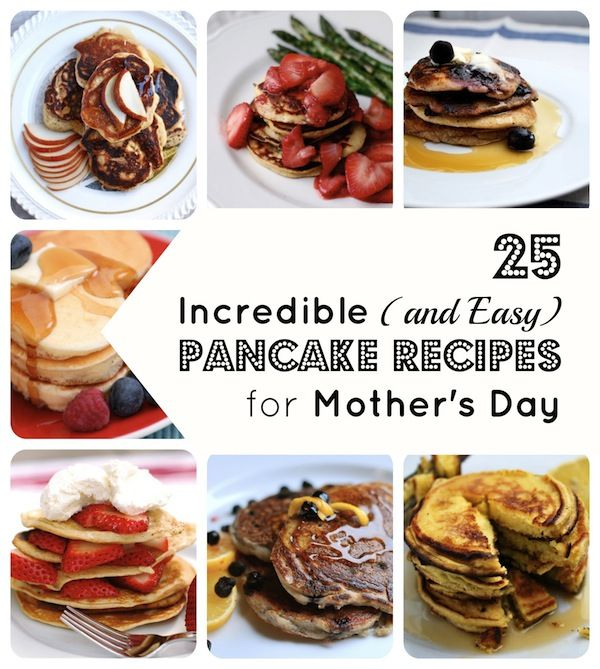 25 Delicious Pancake Recipes for Mother's Day Brunch