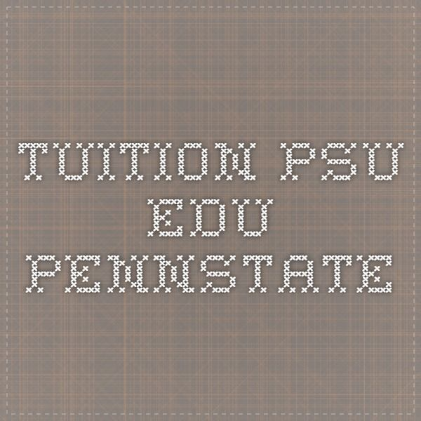 tuition.psu.edu  PENNSTATE